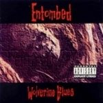 Entombed: Wolverine Blues