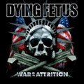 Dying Fetus: War of attrition