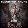 Blood Red Throne: Come death