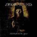 Degradead: Til death do us apart
