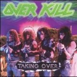 70. Overkill: Taking over