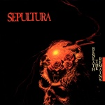 26. Sepultura: Beneath the Remains