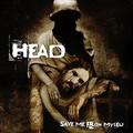 Head: Save me from myself