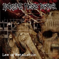 Extreme Noise Terror: Law of retaliation