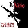 ill-nino-till-death-la-familia